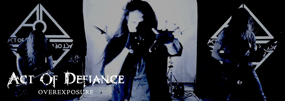 ACT OF DEFIANCE zeigen Video zum neuen Song 'Overexposure'!