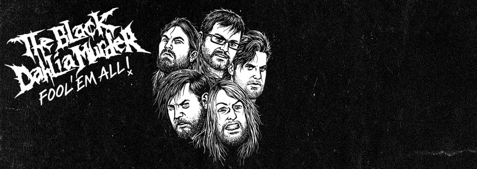 THE BLACK DAHLIA MURDER kündigen 'Fool 'Em All' DVD an! Neuer Trailer ab sofort im Stream!