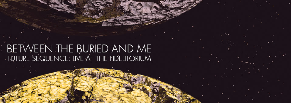 BETWEEN THE BURIED AND ME to release CD + DVD next month