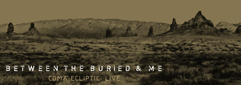 BETWEEN THE BURIED AND ME reveals details for new DVD/Blu-ray, 'Coma Ecliptic: Live'