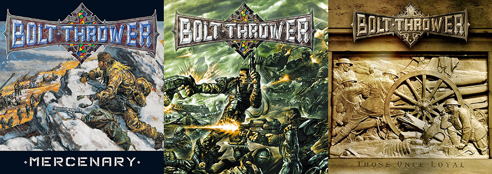 Bolt Thrower: 'Mercenary', 'Honour-Valour-Pride' and 'Those Once Loyal' LP re-issues now available via Metal Blade Records