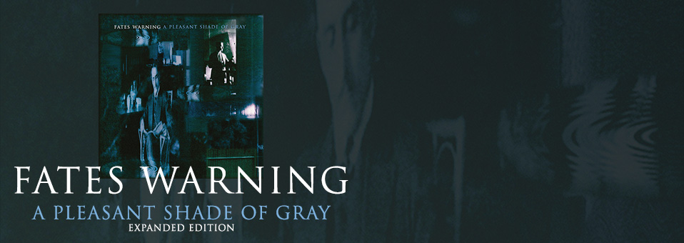 "Fates Warning to reissue ""A Pleasant Shade of Gray"""