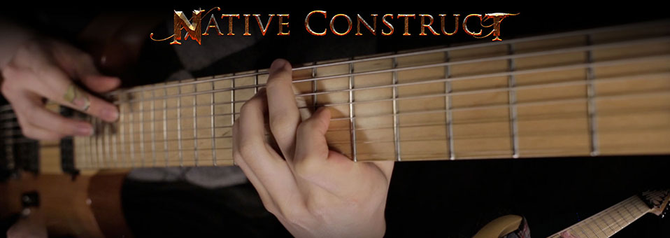 NATIVE CONSTRUCT Play Through Video Posted on Metal Injection!