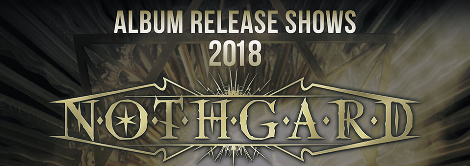 NOTHGARD ALBUM UPDATE! Album Title, Release Date and Release Shows revealed!