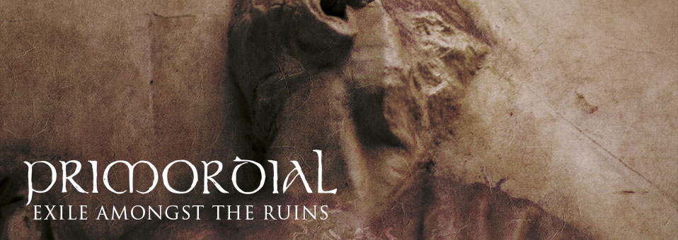 PRIMORDIAL entering charts worldwide with new album 'Exile Amongst the Ruins'!
