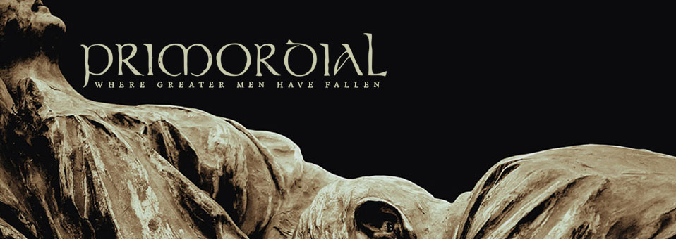 "PRIMORDIAL reveal album chart positions for ""Where Greater Men Have Fallen""!"