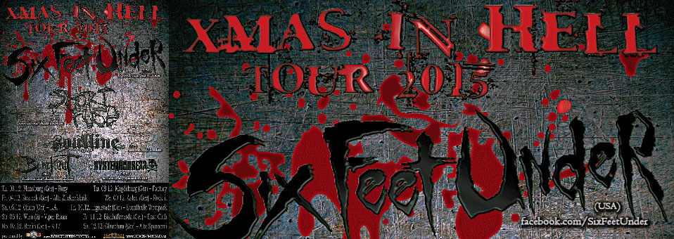 SIX FEET UNDER announce X-Mas In Hell Tour 2015 through Germany and Austria!