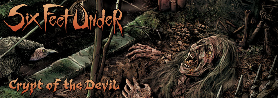 SIX FEET UNDER: Iconic Death Metal Giants Deafen The Masses With New Single From 'Crypt Of The Devil' Now Playing At No Clean Singing