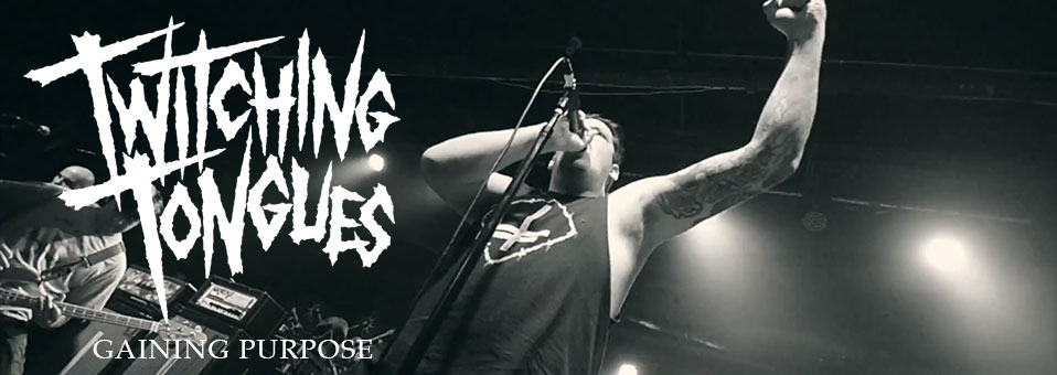 "Twitching Tongues launchen Video zur neuen Single ""Gaining Purpose"", sowie making-of Video zum neuen Album, ""Gaining Purpose Through Passionate Hatred""!"