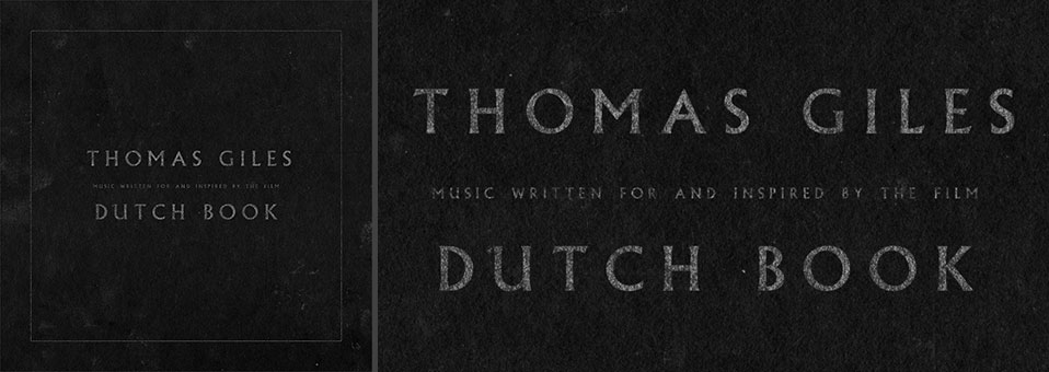 "Thomas Giles veröffentlicht ""Dutch Book"" Soundtrack!"