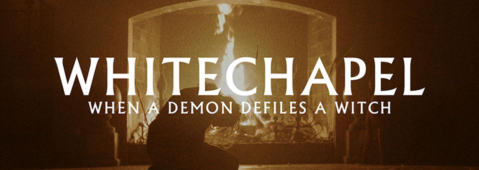 WHITECHAPEL kündigen Europatour an und veröffentlichen Video zur neuen Single 'When A Demon Defiles A Witch'!