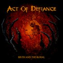 "ACT OF DEFIANCE streamen ihr Debüt ""Birth And The Burial"" vollständig!"