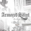 """Armored Saint """"La Raza"""""""
