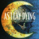 "As I Lay Dying ""Shadows Are Security"""