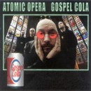"Atomic Opera ""Gospel Cola"""