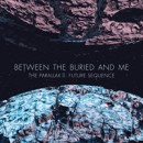 "Between the Buried and Me ""The Parallax II: Future Sequence"""