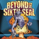 "Beyond the Sixth Seal ""The Resurrection of Everything Tough"""