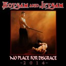 FLOTSAM AND JETSAM to release 'No Place For Disgrace – 2014′ through Metal Blade Records on February 14th!