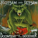 "Flotsam and Jetsam ""Doomsday for the Deceiver"""