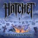 "Hatchet ""Awaiting Evil"""