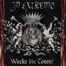 """In Extremo """"Weckt Die Toten"""""""