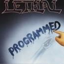 """Lethal """"Programmed"""""""