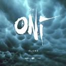 """ONI veröffentlichen neue Digitalsingle """"Alone""""!"""