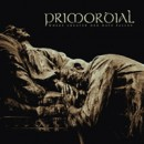 Primordial launches front art, tracklisting and first song as lyric video off new album 'Where Greater Men Have Fallen'!