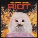 """Riot """"Fire Down Under"""""""