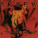 "Skrew ""Angel Seed XXIII"""