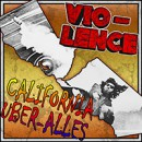 "Vio-Lence launches video for digital single, ""California Uber Alles"""