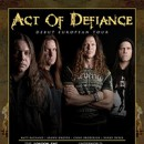 ACT OF DEFIANCE European tour and festival appearances confirmed for July and August of 2018!