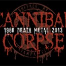 2013! CANNIBAL CORPSE celebrates 25 years of brutal Death Metal!