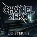 CHANNEL ZERO launchen Videoclip zu 'Duisternis'!