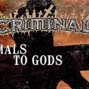 CRIMINAL launchen Lyric Video zu 'Animals To Gods'!