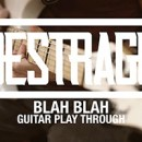 DESTRAGE launches guitar play-through for 'Blah Blah'!