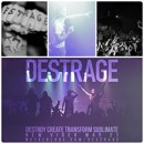 DESTRAGE launch new video: 'Destroy Create Transform Sublimate' is online now!