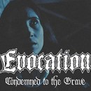 EVOCATION releases video for 'Condemned to the Grave'!