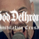 GOD DETHRONED releases new single and video for 'Annihilation Crusade'!