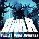 GWAR premieres video for 'I'll Be Your Monster' via HowardStern.com!