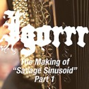 "IGORRR launches ""The Making of 'Savage Sinusoid' [Part 1]"""