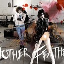 MOTHER FEATHER launch digital single and video; full length album coming 2016!