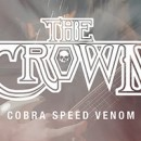 THE CROWN releases video for title track of upcoming new album 'Cobra Speed Venom'!