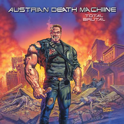 Austrian Death Machine Total Brutal Metal Blade Records