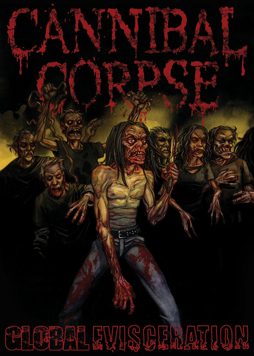 "Cannibal Corpse ""Global Evisceration"" 