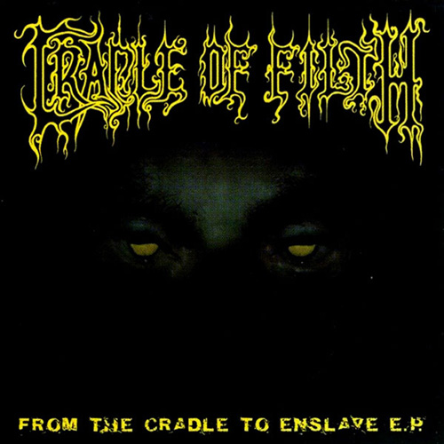 "Cradle Of Filth ""From The Cradle To Enslave"" 