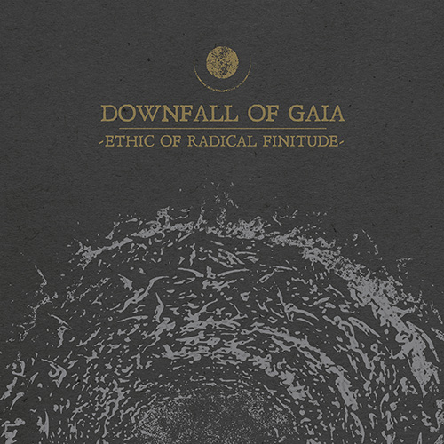 Resultado de imagen de Downfall of Gaia - Ethic of Radical Finitude