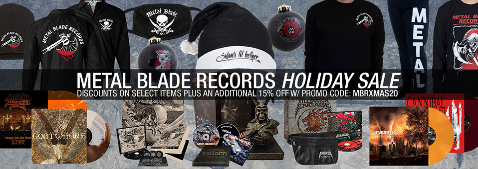 The Holidays are Here – Take 15 percent off ALL Metal Blade Product and More!
