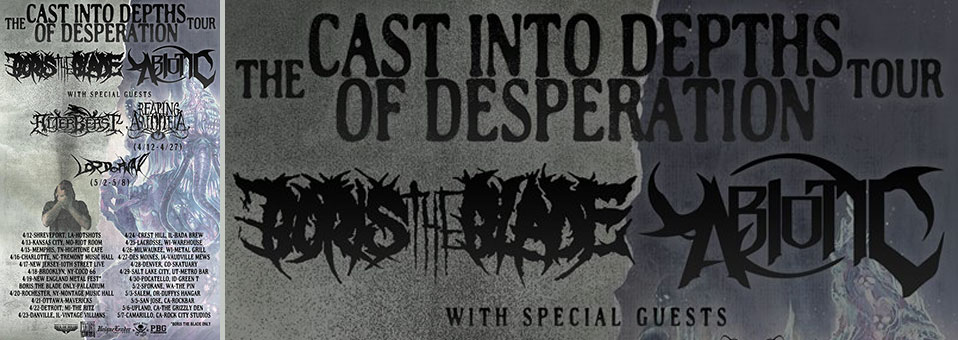"Abiotic Announce ""The Cast Into Depths of Desperation Tour"" with Boris the Blade"