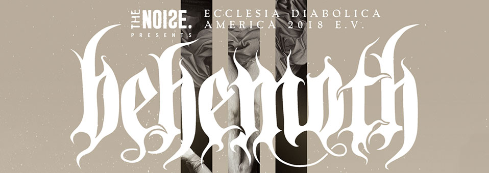 "Behemoth announces North American ""Ecclesia Diabolica America 2018 e.v."" tour"